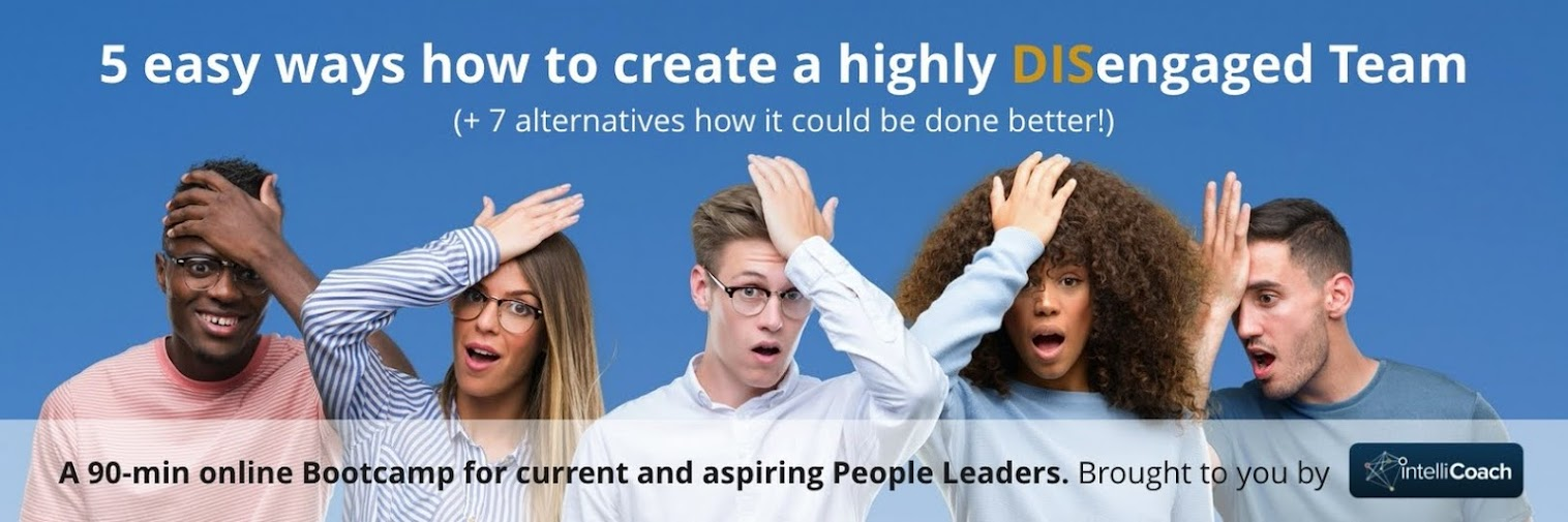 4 easy ways how to create a highly DISengaged team! (Exclusive Preview)