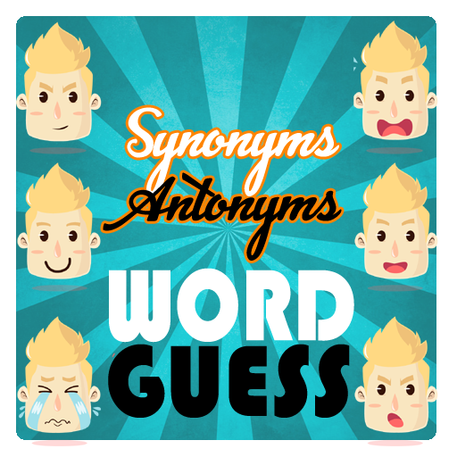 Synonyms & Antonyms Word Guess