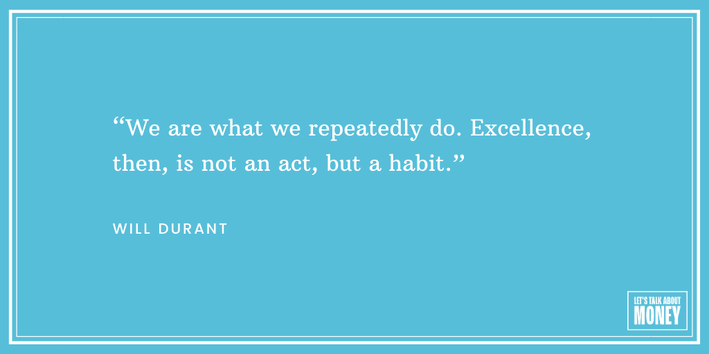 """""""We are what we repeatedly do"""" - Will Durant Quote"""