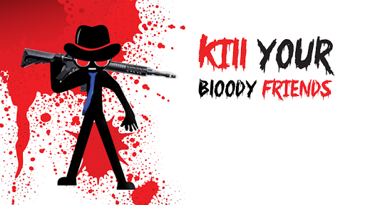 Kill Your Bloody Friends