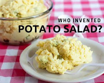 Who Invented Potato Salad?
