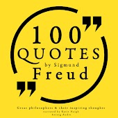 100 quotes by Sigmund Freud, creator of psychoanalysis