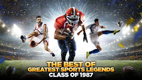 The Best of Greatest Sports Legends: Class of 1987 thumbnail