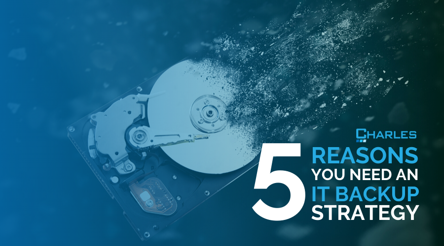5 Reasons Why Your Company Needs an IT Backup Strategy In Place