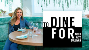 To Dine For With Kate Sullivan thumbnail