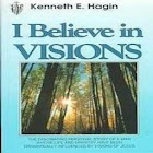 I Believe in Visions by Kenneth E Hagin icon