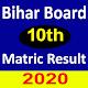 Bihar Board 10th Matric Result 2020.Board Result APK