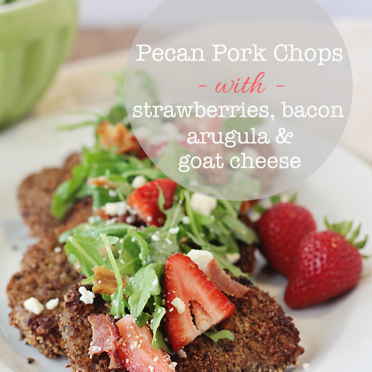 Pecan Pork Chops with Strawberry, Bacon, Arugula & Goat Cheese