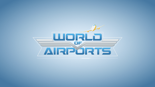 World of Airports Mod Apk Download For Android and Iphone 1