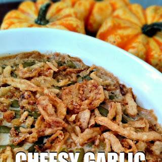 Cheesy Garlic Green Bean Casserole.