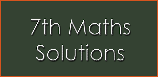 7th Class Maths Solutions - CBSE for PC