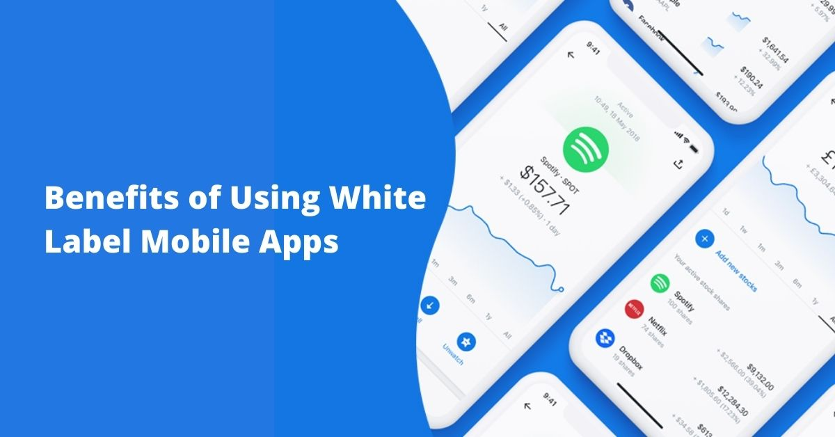 benefits of using white label mobile apps