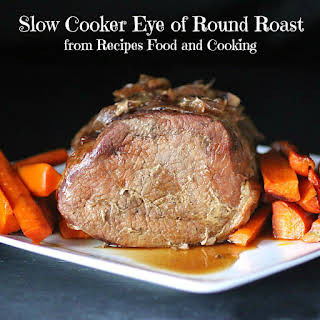 Slow Cooker Eye of Round Roast.