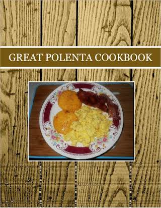 GREAT POLENTA COOKBOOK
