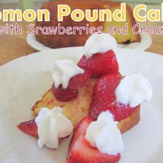 LEMON POUND CAKE WITH STRAWBERRIES AND CREAM.