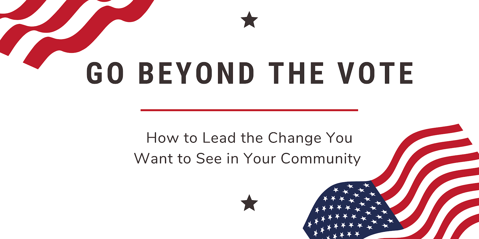 How to Lead the Change You Want to See in Your Community