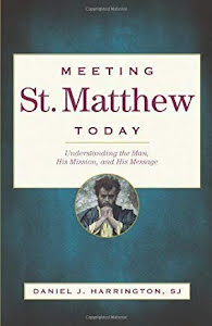 MEETING ST MATTHEW TODAY: UNDERSTANDING THE MAN, THE MISSION AND HIS MESSAGE
