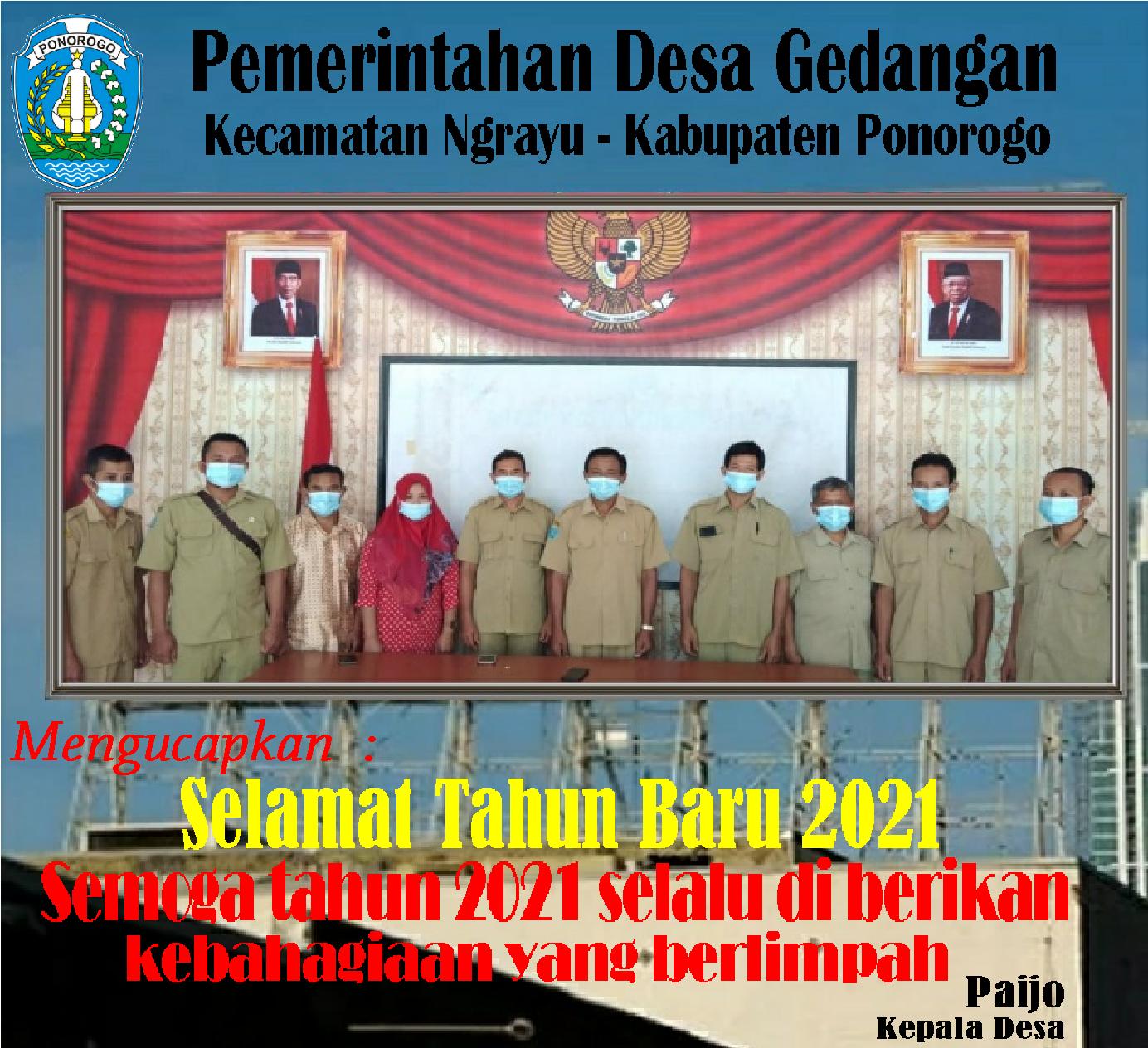 Pemerintahan Desa Gedangan  Kecamatan Ngrayu – Kabupaten Ponorogo  Mengucapkan  : Selamat Tahun Baru 2021