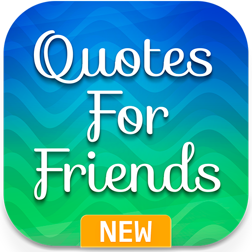 Friend Quotes: Friendship, Day, Images & Status Android APK Download Free By KhoniaDev