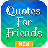 Friend Quotes - Friendship, Day, Images & Status