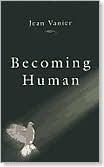 Becoming Human, Jean Vanier