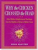 Why the Chicken Crossed the Road & Other Hidden Enlightenment Teachings from the Buddha to Bebop to Mother Goose
