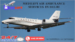 An Affordable Medilift Air Ambulance Services in Delhi is Now Available