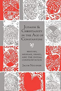 JUDAISM & CHRISTIANITY IN THE AGE OF CONSTANTINE