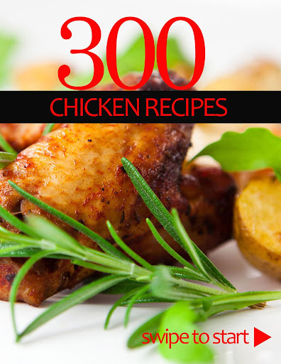 300 Super Chicken Recipes