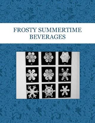 FROSTY SUMMERTIME BEVERAGES