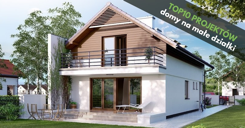 TOP10. Najpopularniejsze projekty domów, które można zrealizować na małych działkach