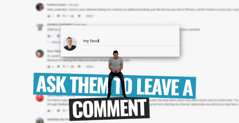 Engage with your subscribers by asking them to leave a comment