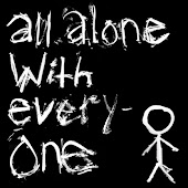 All Alone With Everyone
