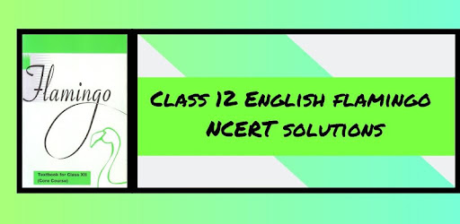 Class 12 English Flamingo NCERT Solutions - Google Play पर
