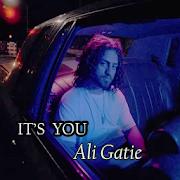 Ali Gatie ~ It's You