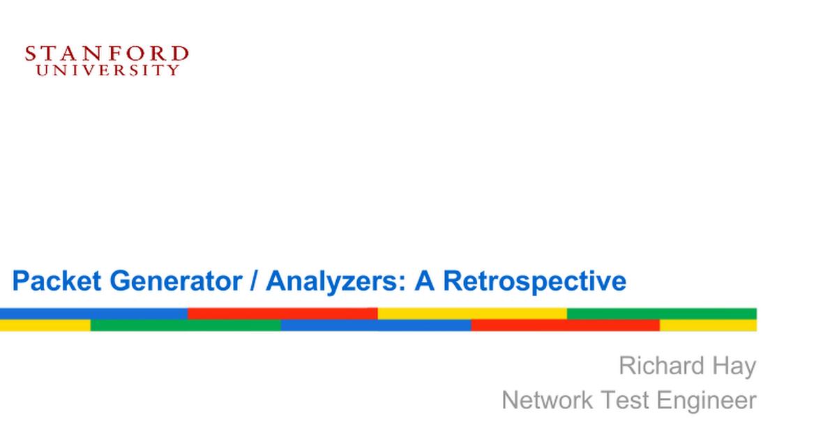 Packet Generator / Analyzers: A Retrospective - Google Slides