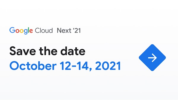 Save the date for Google Cloud Next on October 12-14, 2021
