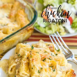 Cheesy Chicken Rigatoni.