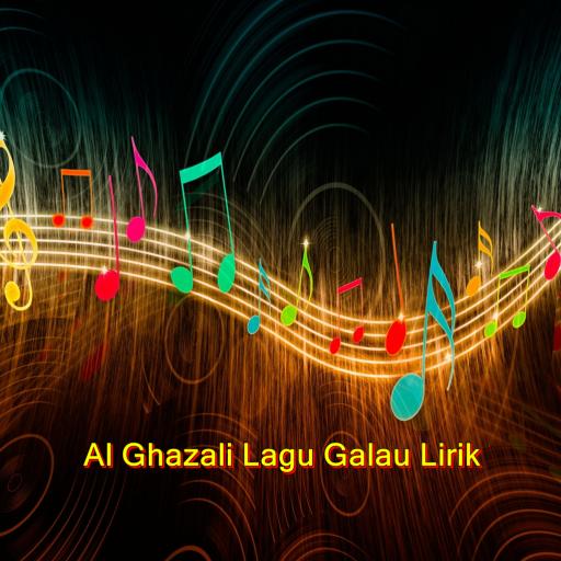 Al Ghazali Lagu Galau Lirik