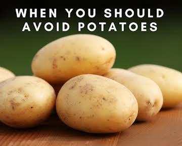 When You Should Avoid Potatoes