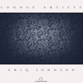 Lounge Artists Pres. Eriq Johnson
