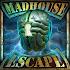 Madhouse Escape v2.0