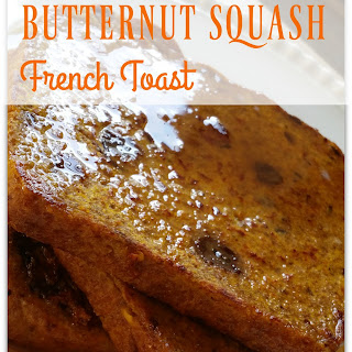 Butternut Squash French Toast.