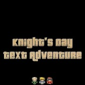 Knight's Day: Text Adventure