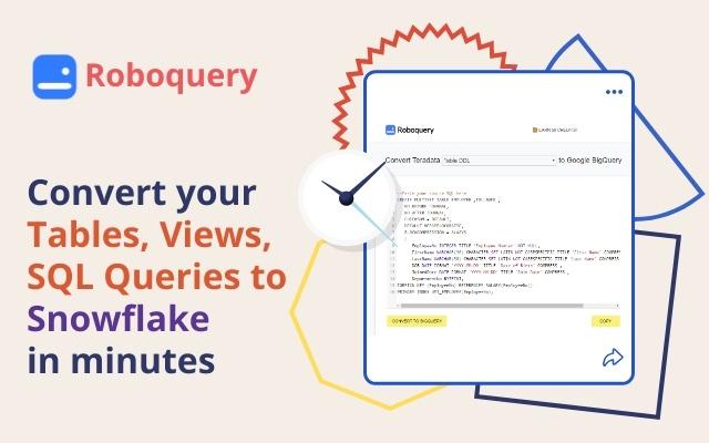 Roboquery - Convert code to Snowflake