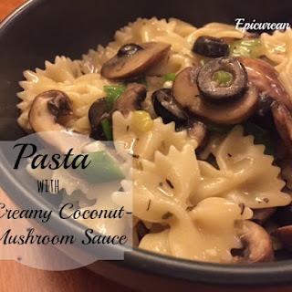 Pasta with Creamy Coconut-Mushroom Sauce.