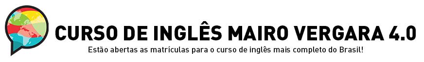 Curso de Inglês Mairo Vergara   Estão abertas as matrículas para curso de inglês mais completo do Brasil!