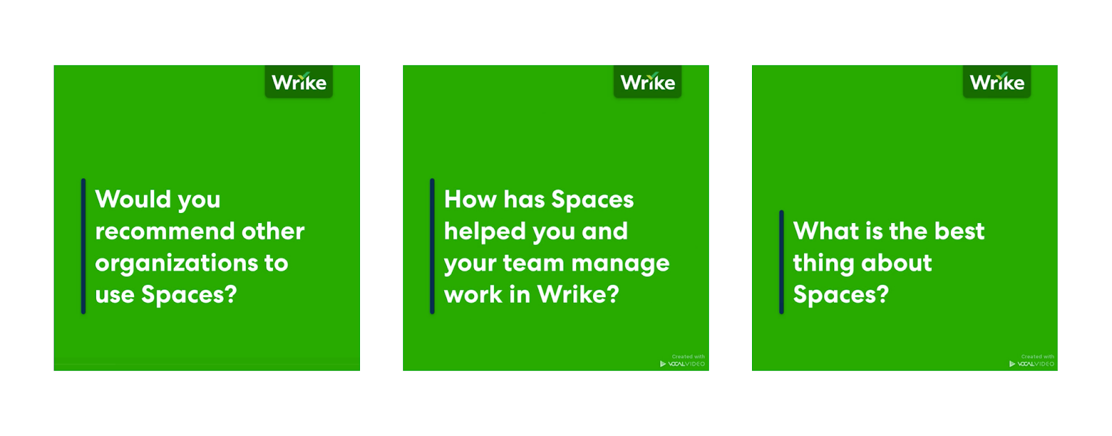 """Interstitial graphics are added within Vocal Video for each question: """"Would you recommend other organizations to use Spaces?"""" and """"How has Spaces helped you and your team manage work in Wrike?"""" and """"What is the best thing about Spaces?"""""""