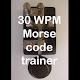 30WPM Amateur ham radio Koch CW Morse code trainer