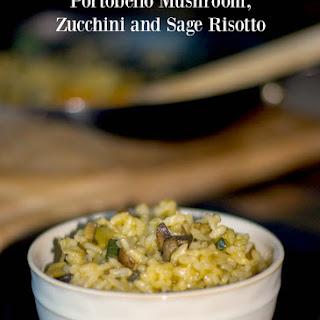 Portobello Mushroom, Zucchini and Sage Risotto